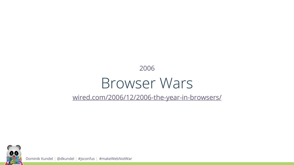 2006 Browser Wars wired.com/2006/12/2006-the-ye...