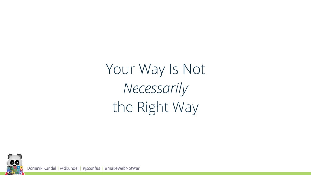 Your Way Is Not Necessarily the Right Way Domin...