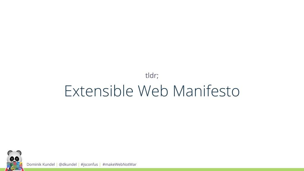 tldr; Extensible Web Manifesto Dominik Kundel |...