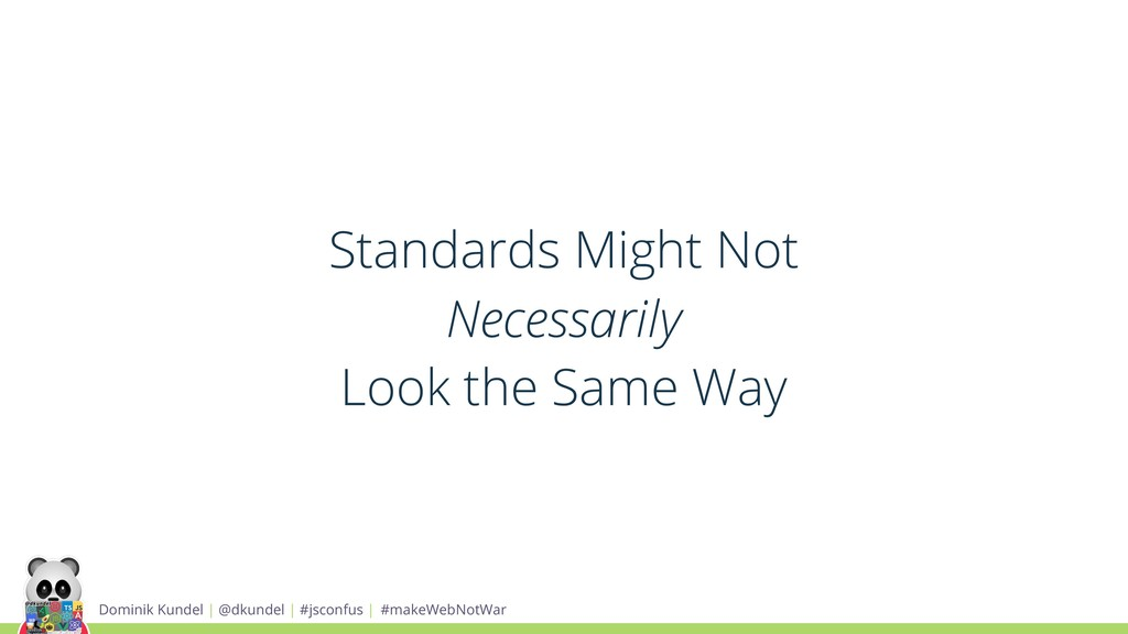 Standards Might Not Necessarily Look the Same W...