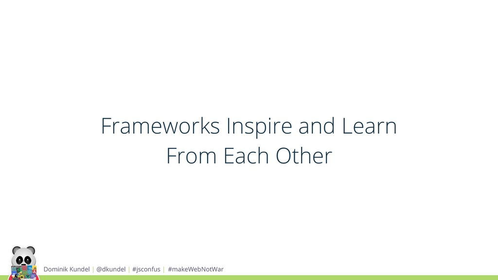 Frameworks Inspire and Learn From Each Other Do...