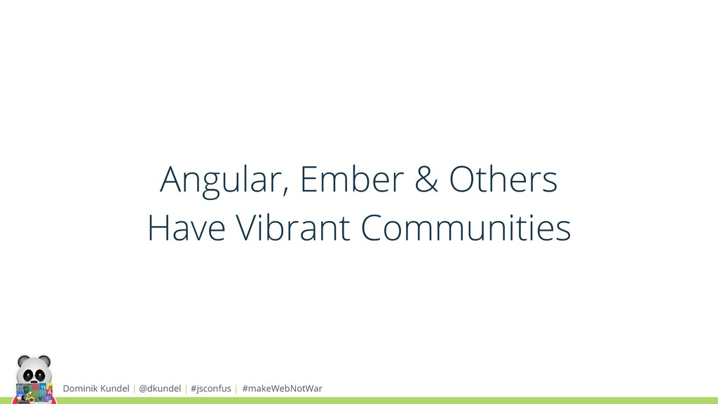 Angular, Ember & Others Have Vibrant Communitie...