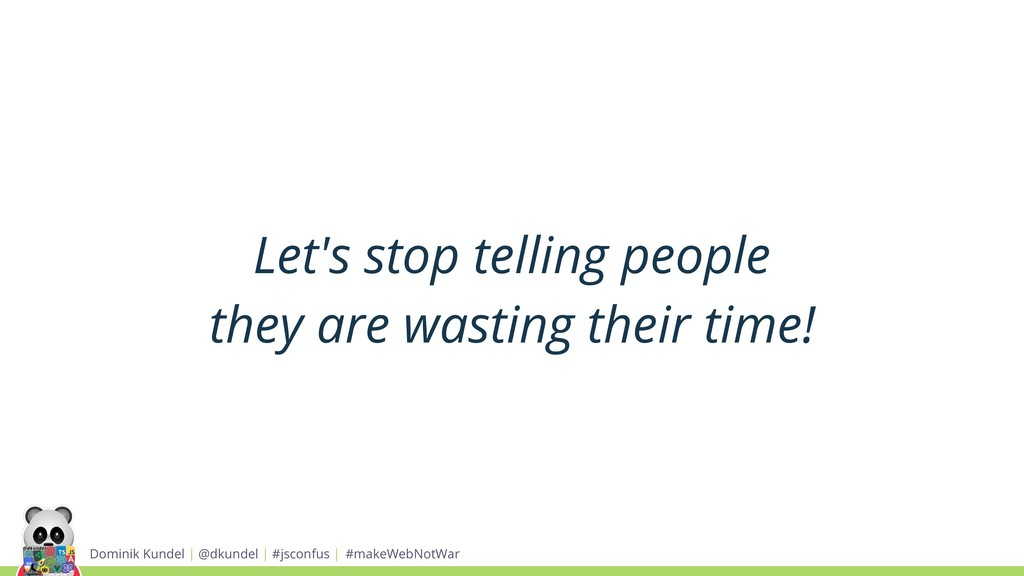Let's stop telling people they are wasting thei...