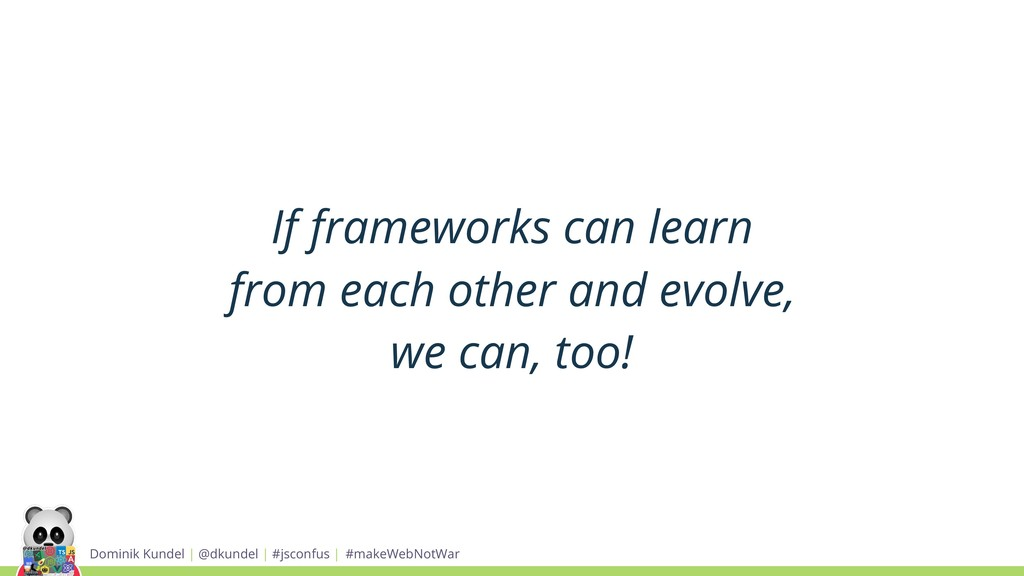 If frameworks can learn from each other and evo...