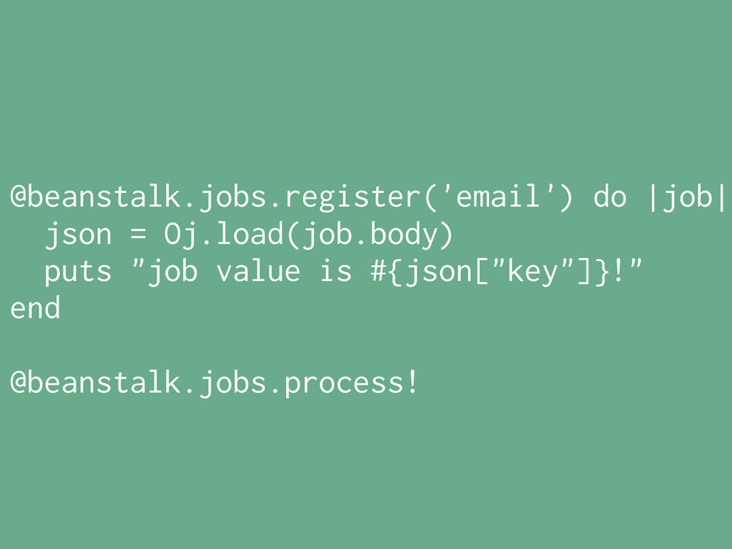 @beanstalk.jobs.register('email') do |job| json...