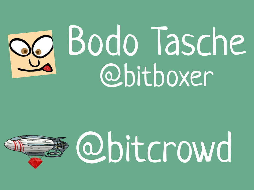 @bitboxer @bitcrowd Bodo Tasche