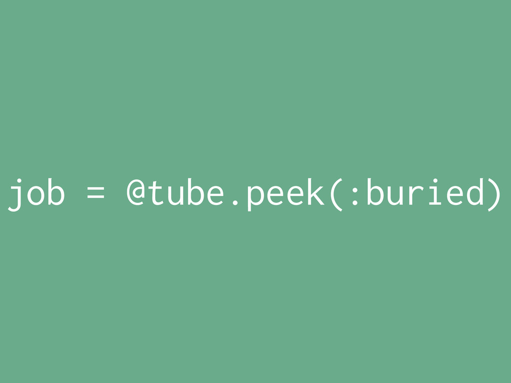 job = @tube.peek(:buried)