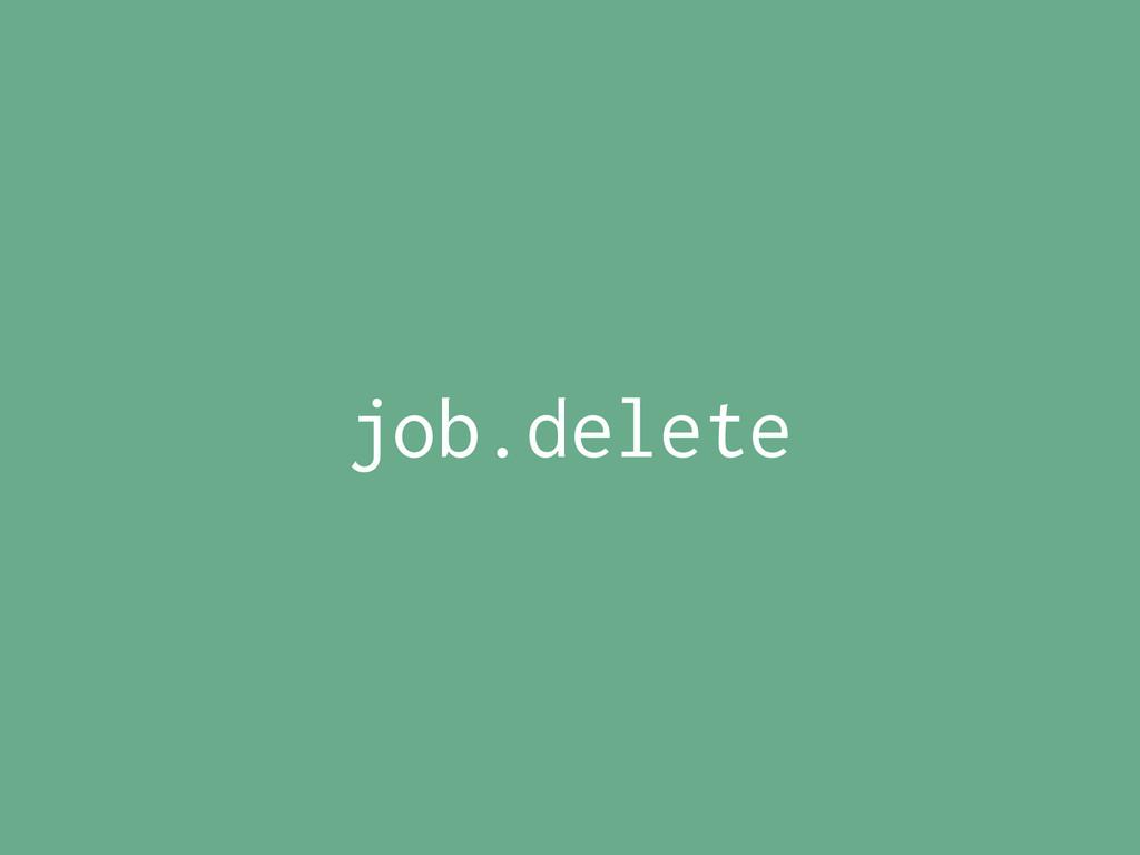 job.delete