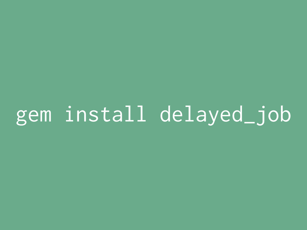 gem install delayed_job