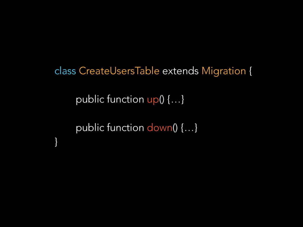 class CreateUsersTable extends Migration { publ...