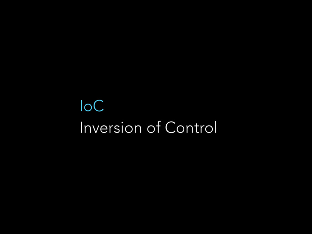 IoC Inversion of Control