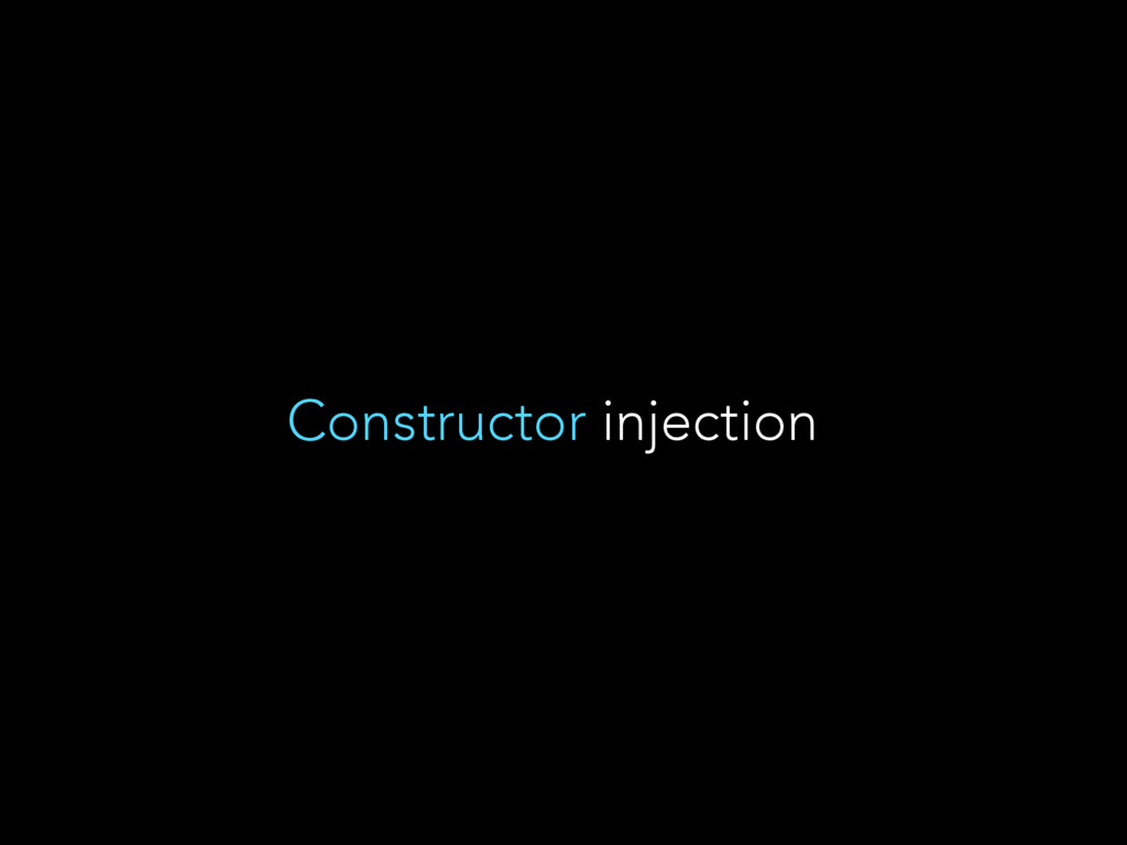 Constructor injection