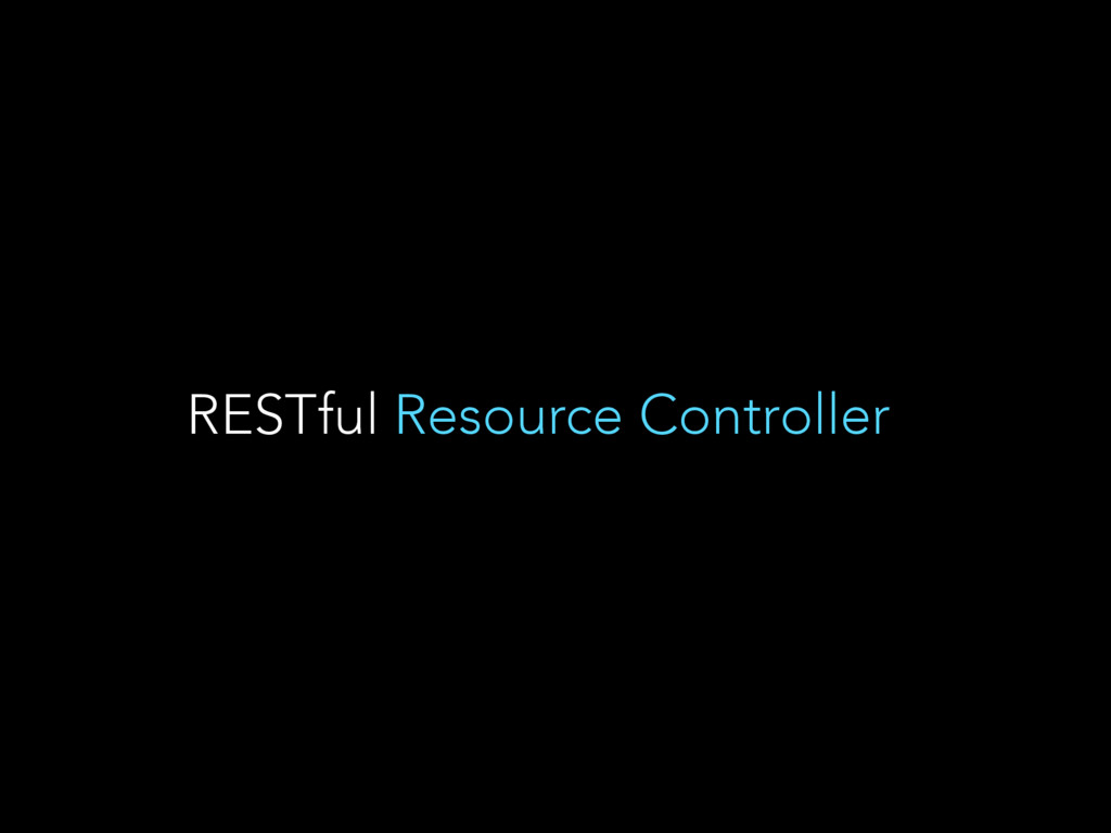 RESTful Resource Controller