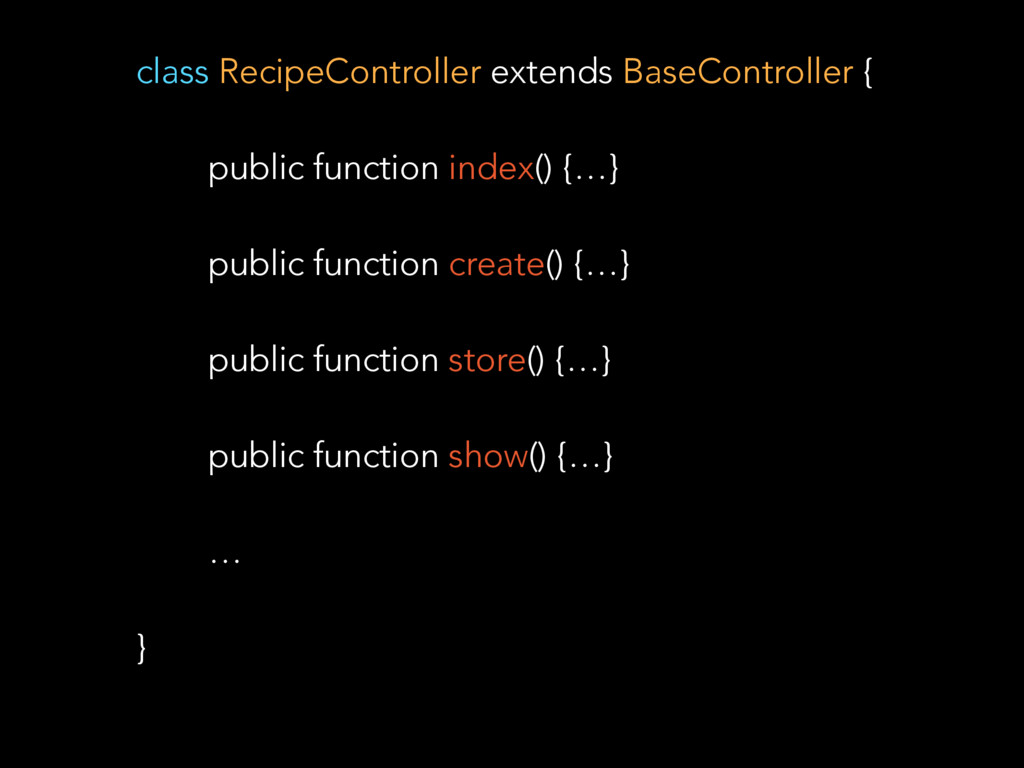 class RecipeController extends BaseController {...