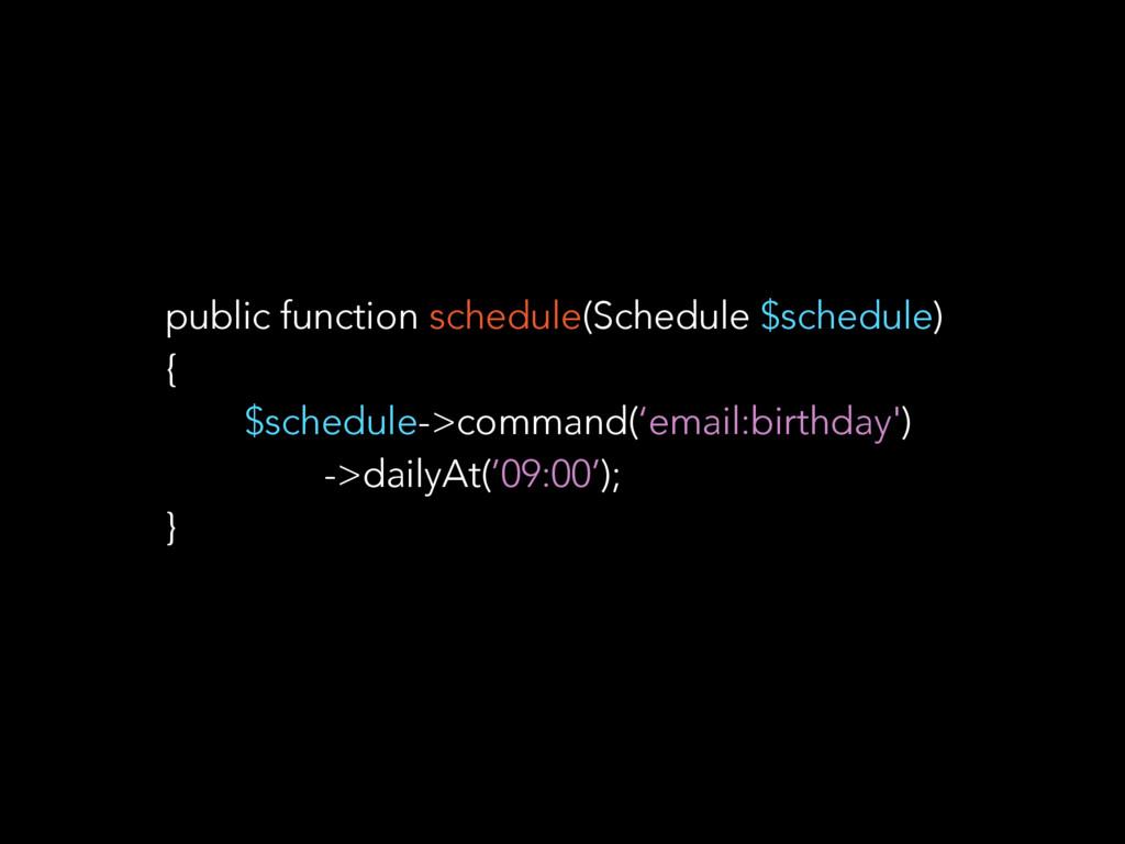 public function schedule(Schedule $schedule) { ...