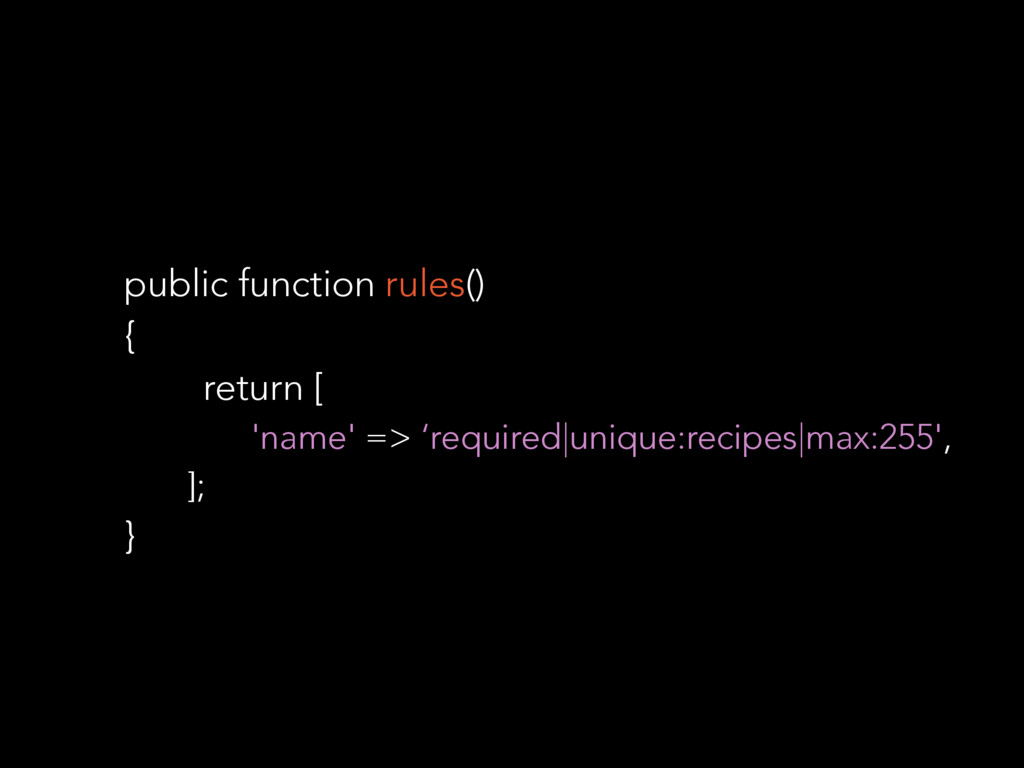 public function rules() { return [ 'name' => 'r...