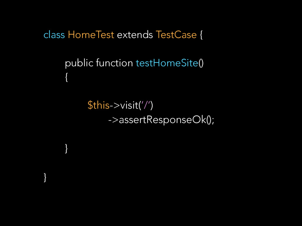 class HomeTest extends TestCase { public functi...