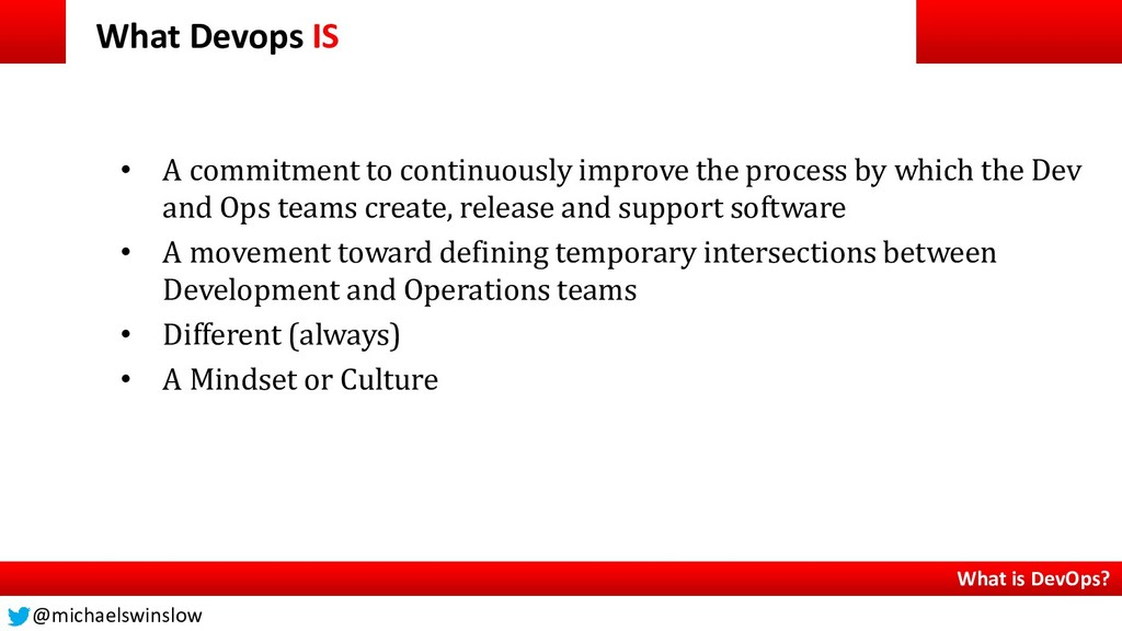 What Devops IS • A commitment to continuously i...