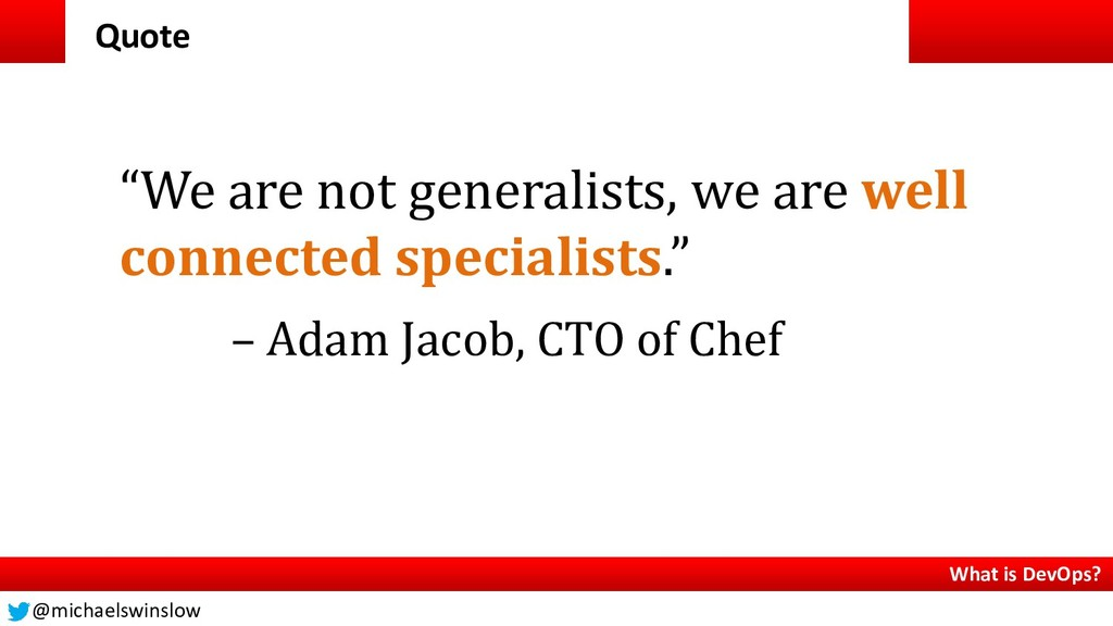 """Quote """"We are not generalists, we are well conn..."""