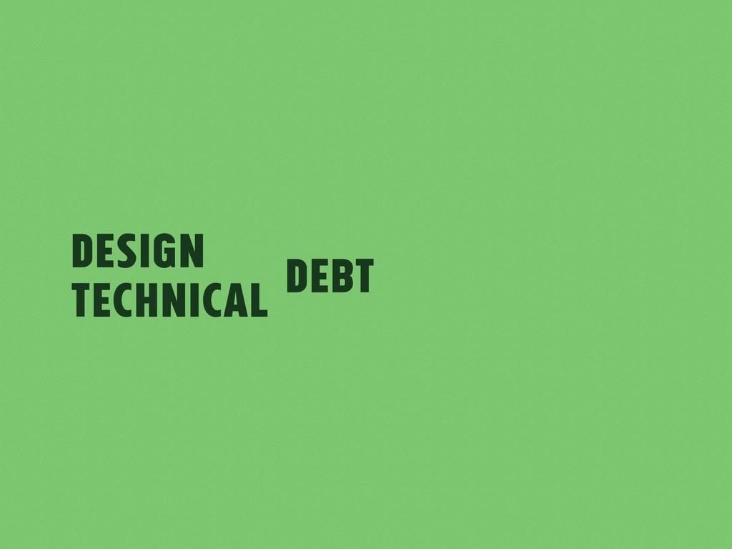 Design Technical debt