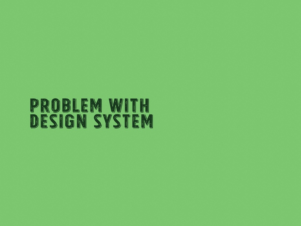 Problem with Design System