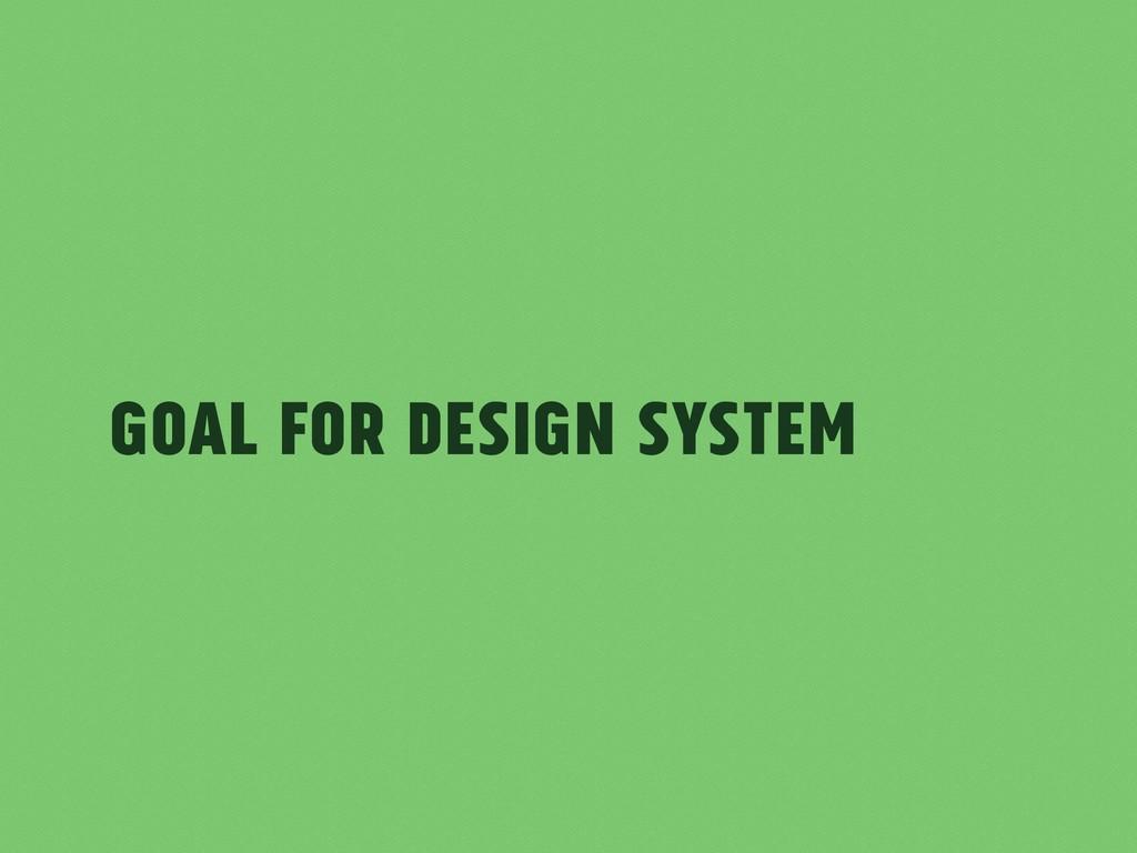 Goal for Design System