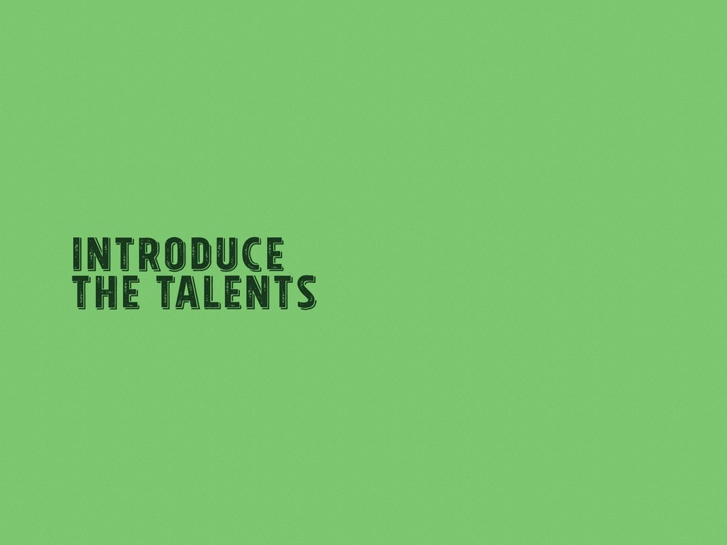 Introduce The Talents
