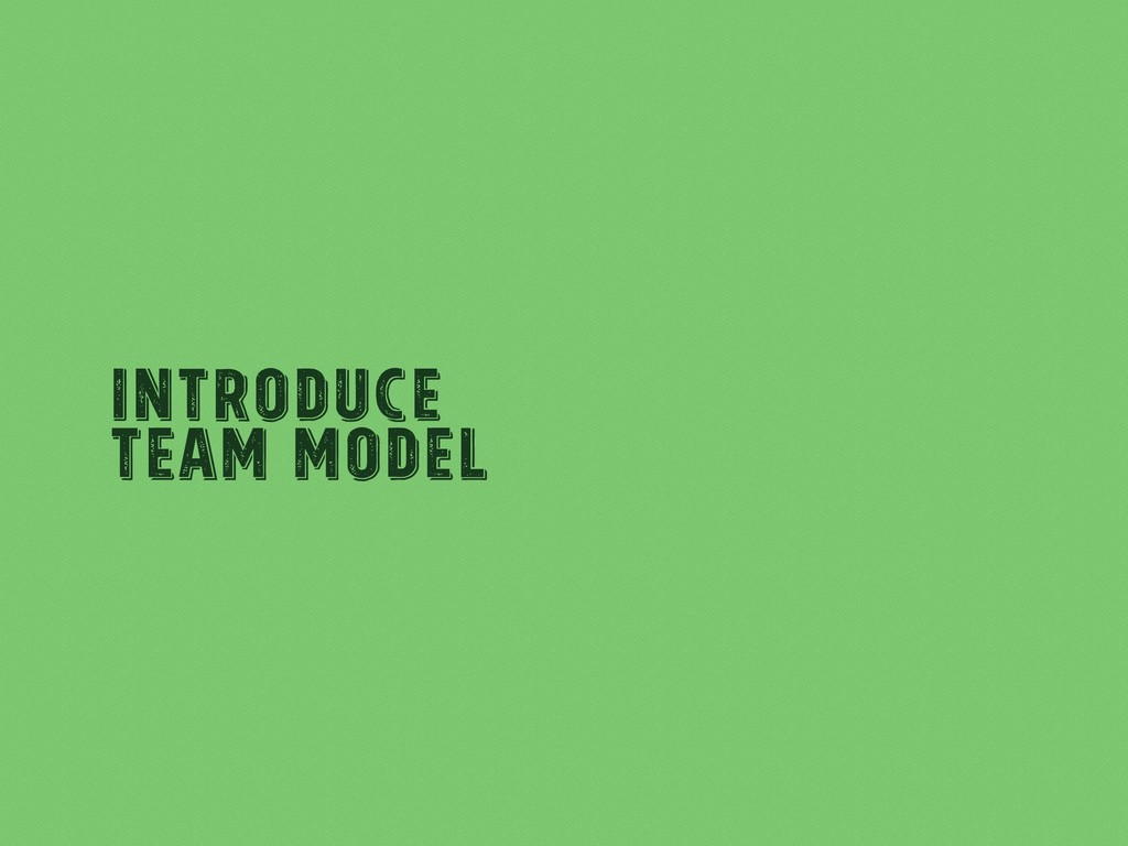 Introduce Team Model