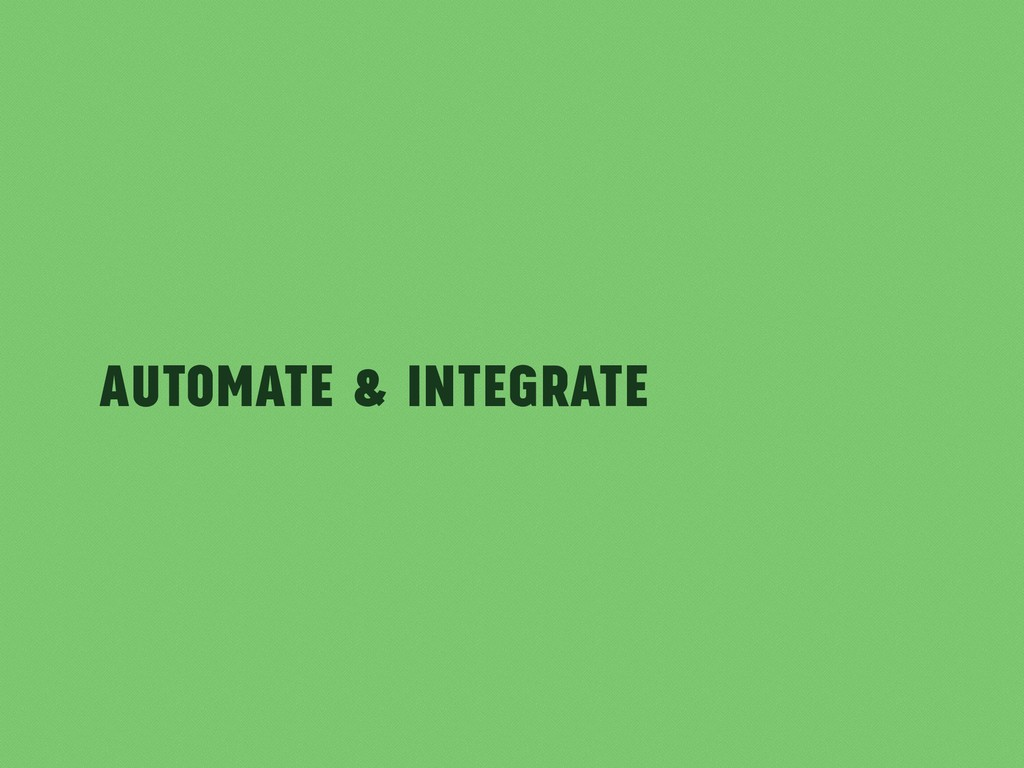 Automate & Integrate