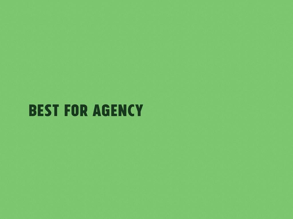 Best for Agency