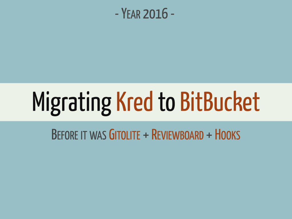 Migrating Kred to BitBucket BEFORE IT WAS GITOL...
