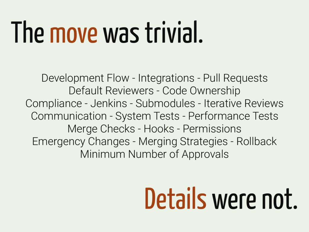 The move was trivial. Details were not. Develop...