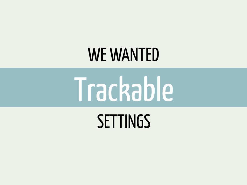 WE WANTED Trackable SETTINGS