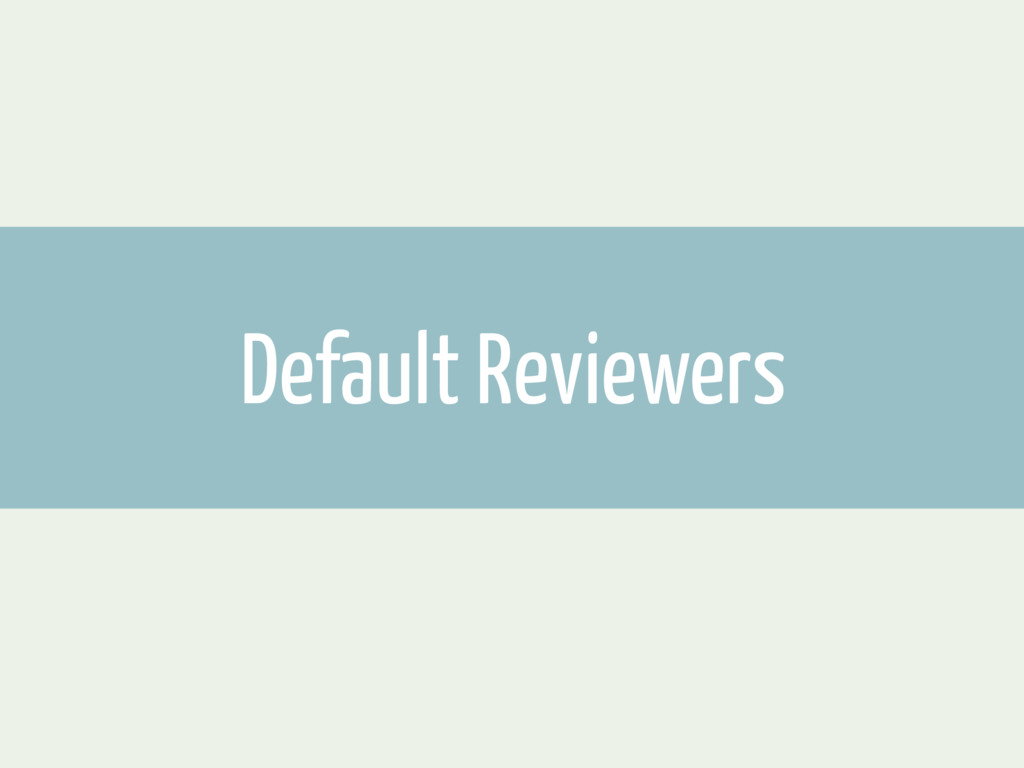 Default Reviewers