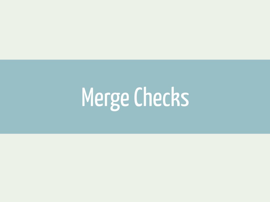 Merge Checks