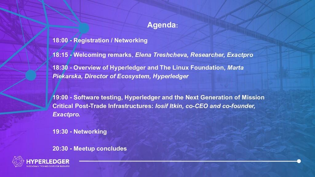 Agenda: 18:00 - Registration / Networking 18:15...