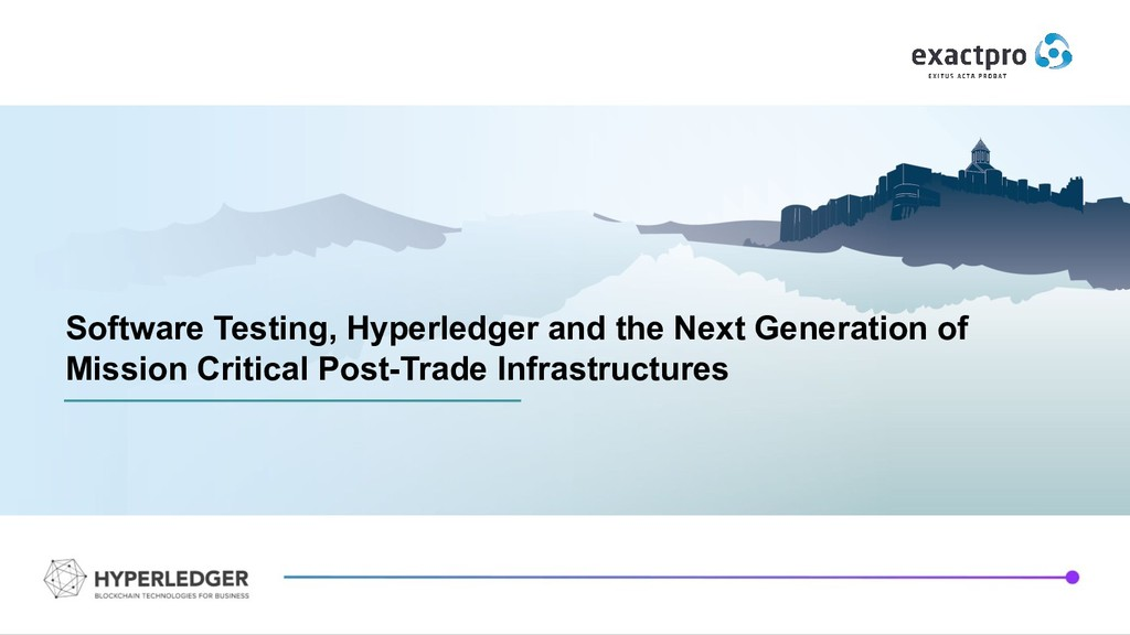 Software Testing, Hyperledger and the Next Gene...