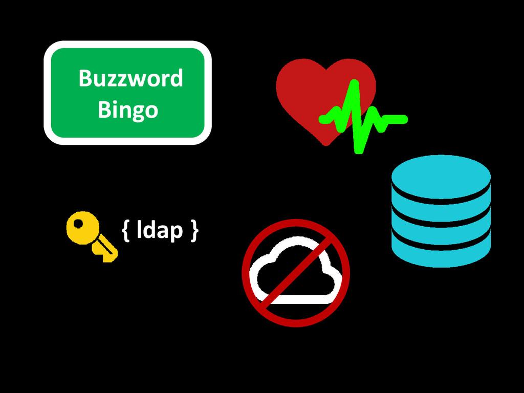 Buzzword Bingo { ldap }