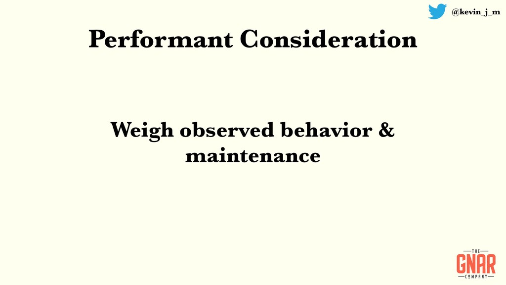 @kevin_j_m Performant Consideration Weigh obser...