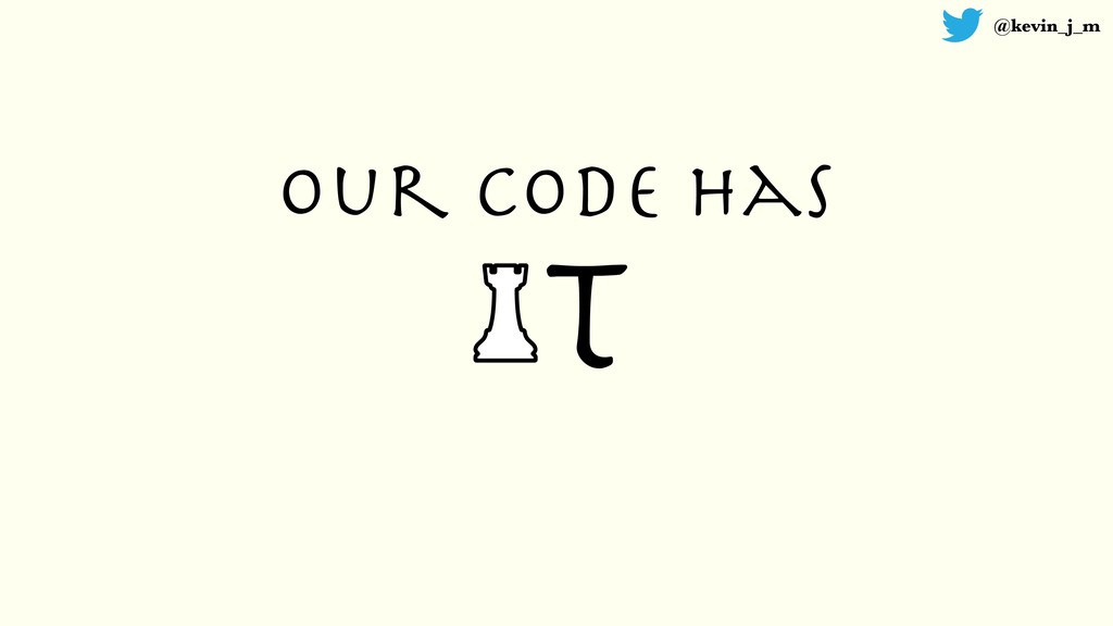 @kevin_j_m T our code has