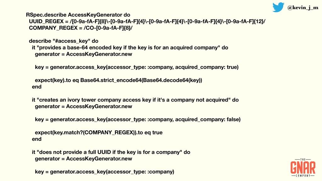 @kevin_j_m RSpec.describe AccessKeyGenerator do...