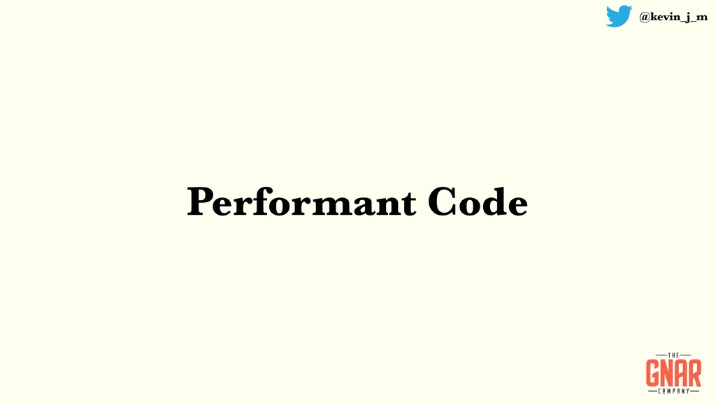 @kevin_j_m Performant Code
