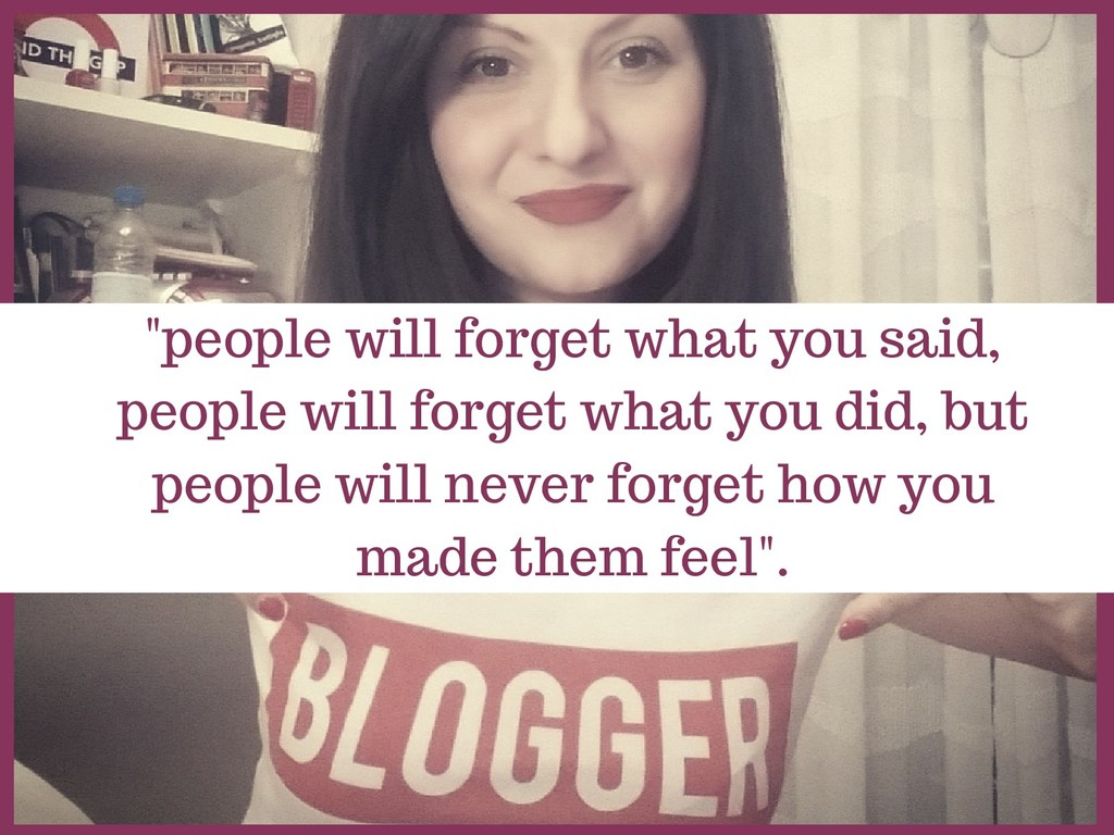 """""""people will forget what you said, people will ..."""