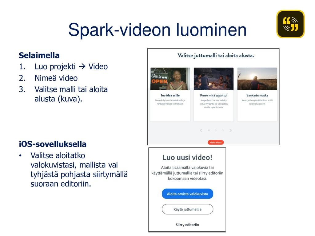 Spark-videon luominen Selaimella 1. Luo projekt...