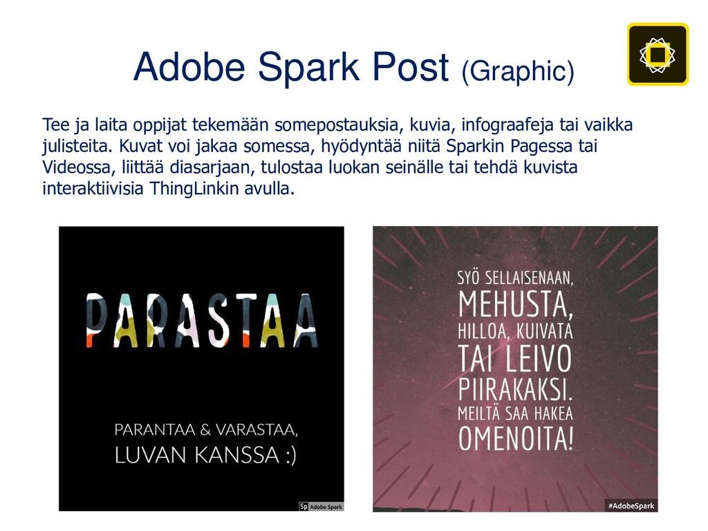 Adobe Spark Post (Graphic) Tee ja laita oppijat...