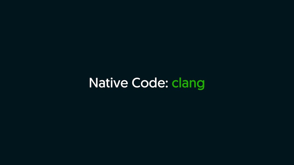 Native Code: clang