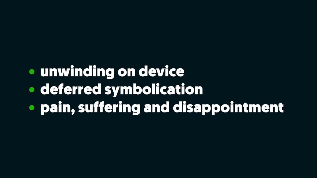 • unwinding on device • deferred symbolication ...
