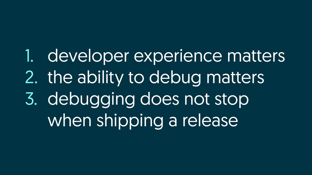 1. developer experience matters 2. the ability ...