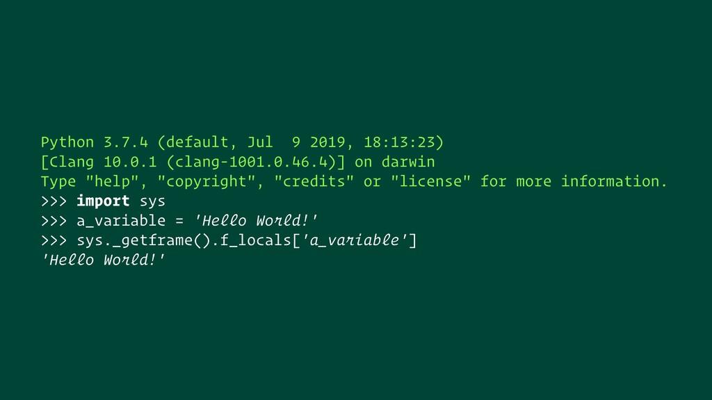 Python 3.7.4 (default, Jul 9 2019, 18:13:23) [C...