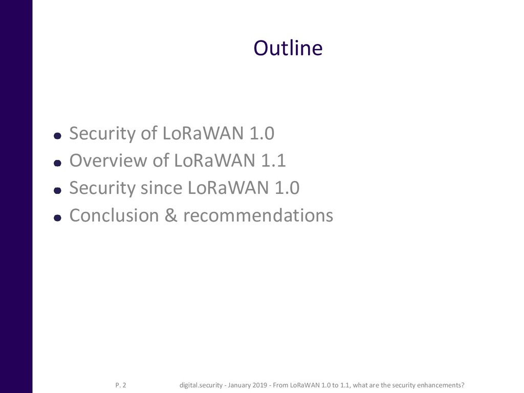 Outline Security of LoRaWAN 1.0 Overview of LoR...